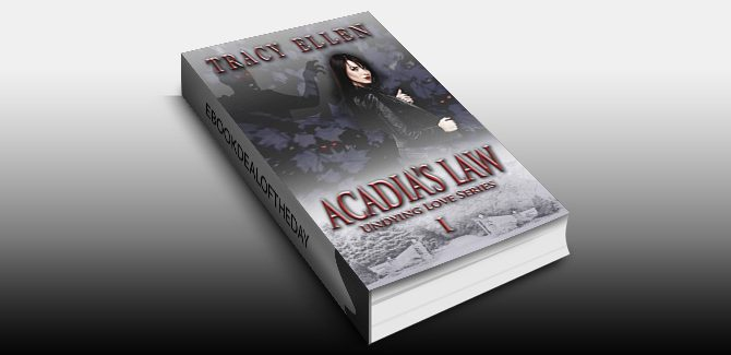 horror romantic suspense ebook Acadia's Law: Book One, Undying Love Series by Tracy Ellen