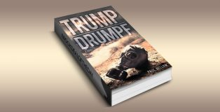 "satire scifi thriller ebook ""Trump Drumpf: A Novel"" by Paul Bellow"