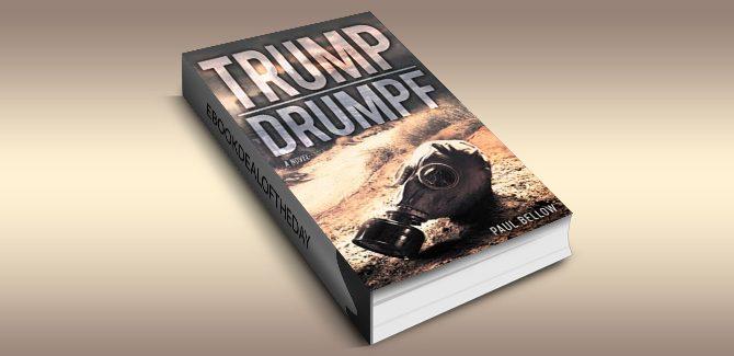 satire scifi thriller ebook Trump Drumpf: A Novel by Paul Bellow