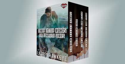 "new adult romance boxed set""Three Little Words: The Complete Series"" by Lauren Hawkeye"