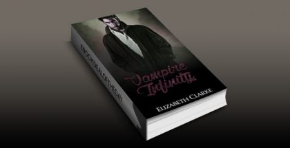 "paranormal romance ebook ""VAMPIRE MYSTERY: Vampire Infinity (book 2)"" by Elizabeth Clarke"