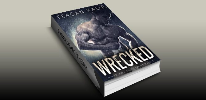 sports contemporary romance ebook Wrecked: A Bad Boy Outlaw Romance (with bonus novel!) by Teagan Kade