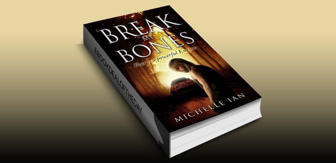 Break my Bones: Fear is a powerful Engine by Michelle Ian