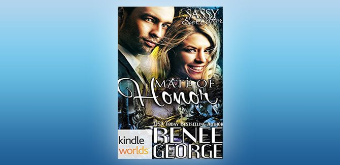 paranormal romance novella Sassy Ever After: Mate of Honor (Kindle Worlds Novella) by Renee George