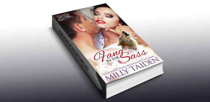 paranormal romance ebook A Fang in the Sass: BBW Paranormal Shape Shifter Romance (Sassy Ever After Book 6) by Milly Taiden
