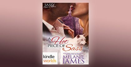 "paranormal romance novella ""Sassy Ever After: A Hot Piece Of Sass (Kindle Worlds Novella)"" by Melanie James"
