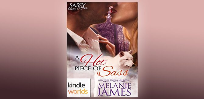 paranormal romance novella Sassy Ever After: A Hot Piece Of Sass (Kindle Worlds Novella) by Melanie James