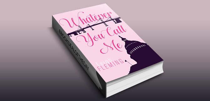 contemporary political romance ebook Whatever You Call Me (Best Friends Book 2) by Leigh Flemming
