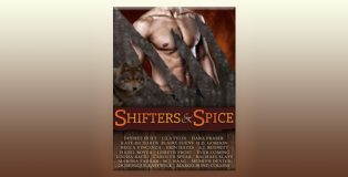 "an urban paranormal fantasy romance boxed set ""Shifters and Spice"" by Various Authors"