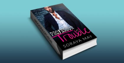 "romantic comedy ebook ""Professor Trouble"" by Soraya May"