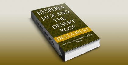 "western romance ebook ""Hesperia Jack and the Desert Rose: Life and love in the American West"" by Della West"