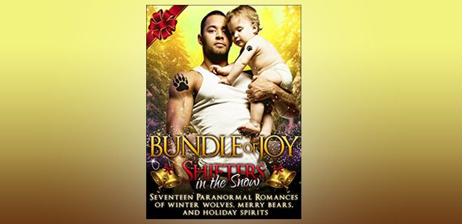 paranormal romance on holidays boxed set Shifters in the Snow: Bundle of Joy: Seventeen Paranormal Romances of Winter Wolves, Merry Bears, and Holiday Spirits by Olivia Arran + more!