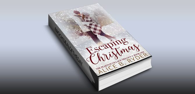 contemporary romance ebook Escaping Christmas: The Peakton Village Trilogy - Book One by Alice B. Ryder