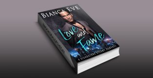 "newadult contepmorary romance ""Love and Fame: A Standalone Steamy Romance"" by Bianca Eve"