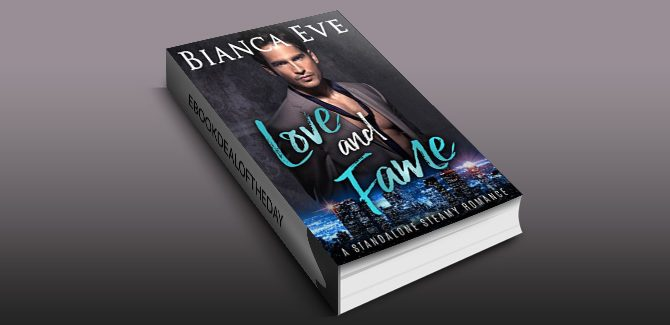 newadult contepmorary romance Love and Fame: A Standalone Steamy Romance by Bianca Eve