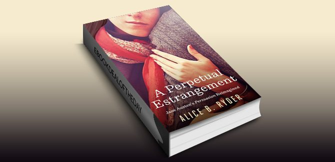 contemporary romance ebook A Perpetual Estrangement: Jane Austen's Persuasion Reimagined by Alice B. Ryder