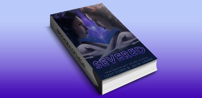 new adult fantasy ebook Severed: Starwalkers Serial Novel (Starwalkers Serials Book 1) by Lizzy Ford & Julia Crane