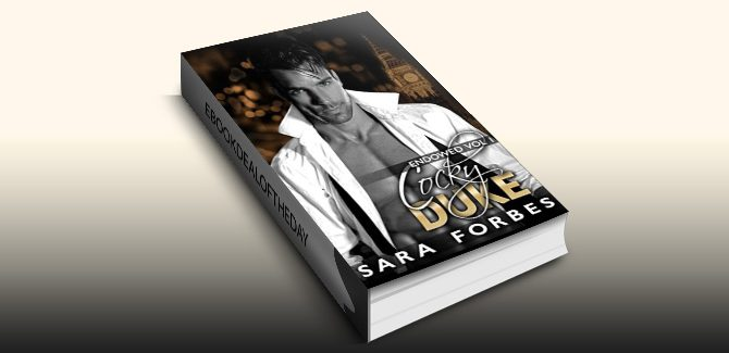 contemporary romance ebook Cocky Duke: A Modern Aristocracy Billionaire Romance (Endowed Book 1) by Sara Forbes
