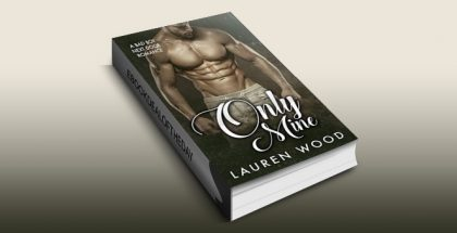 "contemporary romance ebook ""Only Mine: A Bad Boy Next Door Romance"" by Lauren Wood"