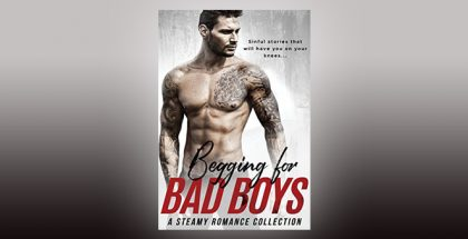 "romance kindle boxed set ""Begging for Bad Boys"" by Alexis Abbott & Various Authors,"