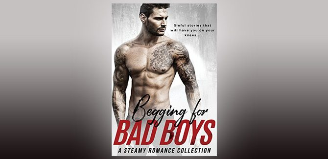 romance kindle boxed set Begging for Bad Boys by Alexis Abbott & Various Authors,