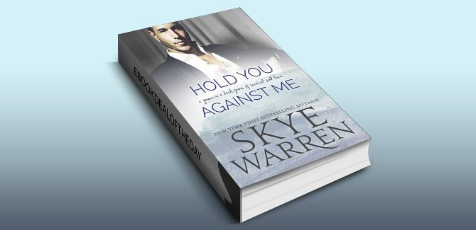 romance suspense ebook Hold You Against Me: A Stripped Standalone by Skye Warren
