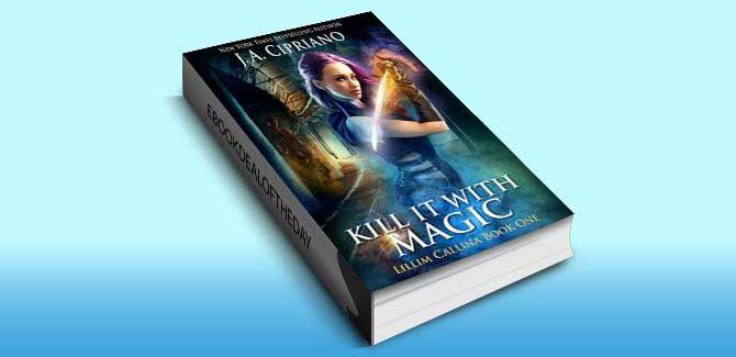 ya fantasy ebook Kill It With Magic: An Urban Fantasy Novel (The Lillim Callina Chronicles Book 1) by J.A. Cipriano