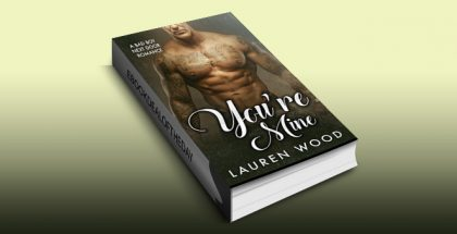 "contemporary romance ebook ""You're Mine: A Bad Boy Next Door Romance"" by Lauren Wood"