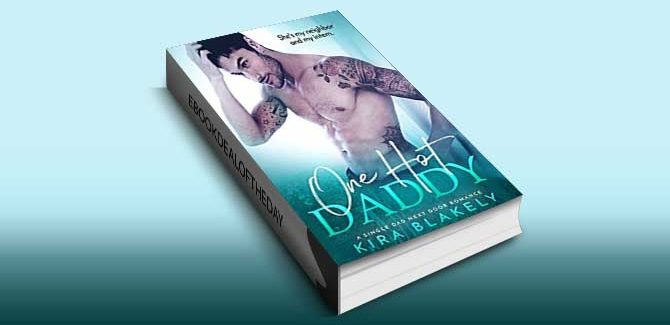 contemporary romance ebook One Hot Daddy: A Single Dad Next Door Romance by Kira Blakely