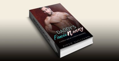 "contemporary romance ebook ""Daddy's Fiancée Nanny: A Single Dad & A Virgin Romance"" by Piper Sullivan"