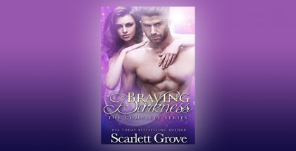 "paranormal scifi romance ebook ""Braving Darkness: The Complete Series"" by Scarlett Grove"