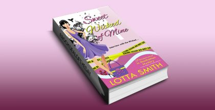 "Sweet Wicked of Mine (Paranormal in Manhattan Mystery Book 5)"" by Lotta Smith"