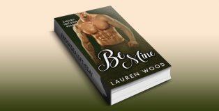"contemporary romance ebook ""Be Mine: A Bad Boy Next Door Romance"" by Lauren Wood"