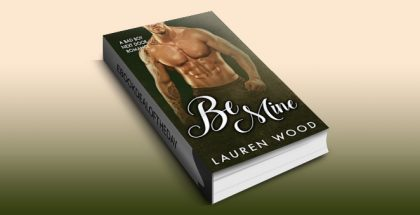 "contemporary romance ebook ""Be Mine: A Bad Boy Next Door Romance"" by Lauren Wood"