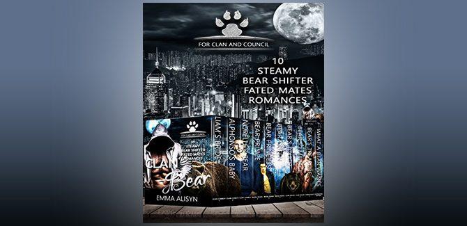 paranormal romance boxed set Clan Bear: 10 Steamy Bear Shifter Fated Mates Romances by Emma Alisyn