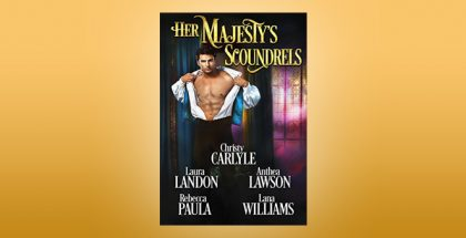 "victorian historical romance boxed set ""Her Majesty's Scoundrels"" by Christy Carlyle, Laura Landon, Anthea Lawson, Rebecca Paula, Lana Williams"