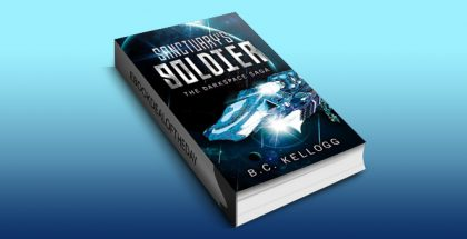 "science fiction ebook ""Sanctuary's Soldier: The Darkspace Saga Book 1"" by B.C. Kellogg"