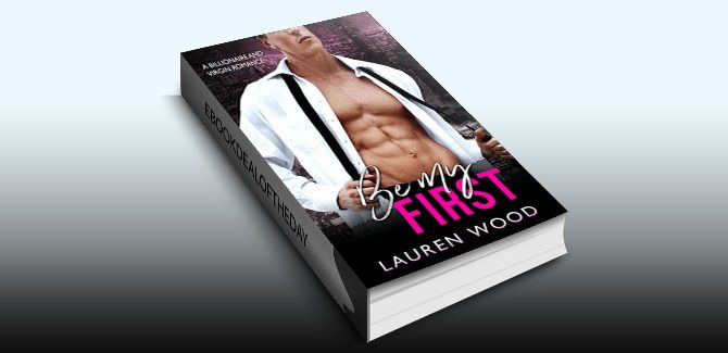 contemporary romance ebook Be My First: A Billionaire and Virgin Romance by Lauren Wood
