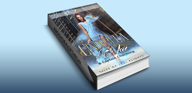 contemporary romantic comedy ebook Cinderella of 6th Ave: & Captain Charming (Tales of 1001 Flights) by Alice May Ball