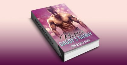 "chicklit womensfiction ebook ""Prince Daddy's Nanny: An Older Man & A Virgin Romance"" by Piper Sullivan"