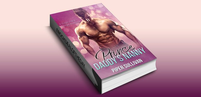 chicklit womensfiction ebook Prince Daddy's Nanny: An Older Man & A Virgin Romance by Piper Sullivan