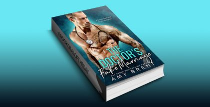 "steamy contemporary romance ebook ""The Doctor's Fake Marriage: A Single Dad & Virgin Romance"" by Amy Brent"