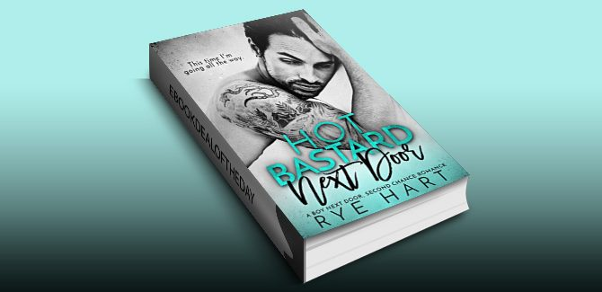 romance ebook Hot Bastard Next Door: A Boy Next Door, Second Chance Romance by Rye Hart
