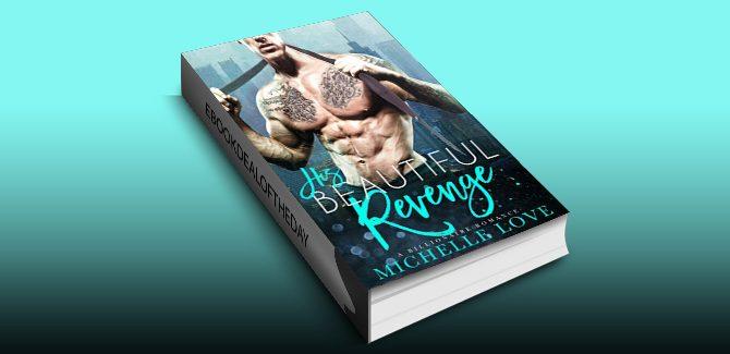 contemporary romance ebook His Beautiful Revenge: A Bad Boy Billionaire Romance by Michelle Love