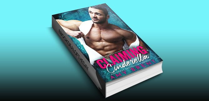 contemporary romance ebook Claiming Cinderella: A Dirty Billionaire Fairy Tale by Amy Brent