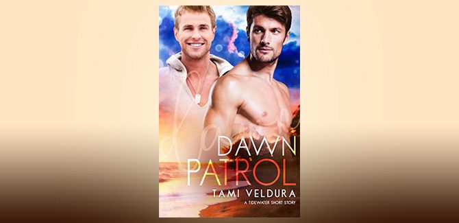 gay romance shortstory ebook Dawn Patrol: A Tidewater Short Story by Tami Veldura