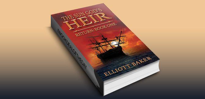 historical fantasy ebook The Sun God's Heir: Return Book One by Elliott Baker