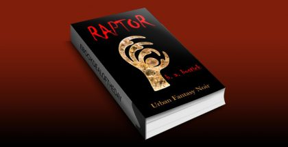 "fantasy fiction ebook ""Raptor: Urban Fantasy Noir"" by B.A. Bostick"