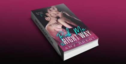 "contemporary romance ebook ""Rub Me the Right Way"" by Amy Brent"
