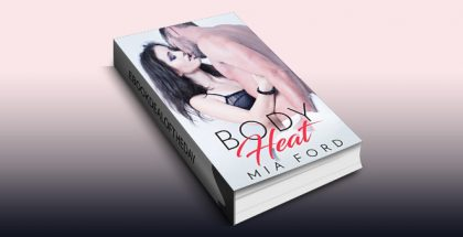 "contemporary romance ebook ""Body Heat"" by Mia Ford"
